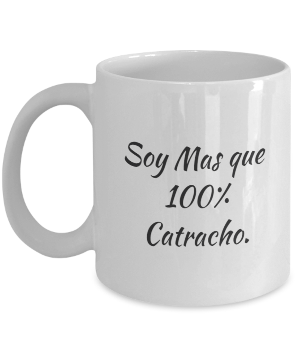 """Taza de Cafe """"Soy Mas que 100% Catracho"""""""